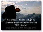 Presentation: Are protected areas enough to conserve terrestrial biodiversity in a 2050 climate?